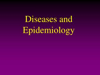 Diseases and Epidemiology