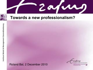 Towards a new professionalism?