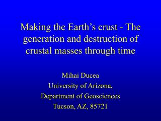 Making the Earth's crust - The generation and destruction of crustal masses through time
