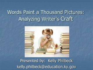 Words Paint a Thousand Pictures:  Analyzing Writer's  Craft