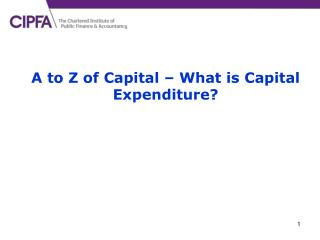 A to Z of Capital   What is Capital Expenditure