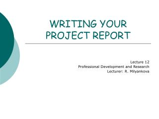 WRITING YOUR PROJECT REPORT