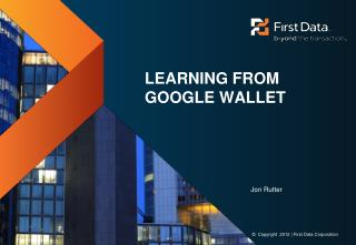 Learning from Google Wallet