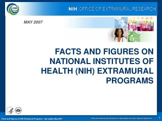 FACTS AND FIGURES ON NATIONAL INSTITUTES OF HEALTH (NIH) EXTRAMURAL PROGRAMS