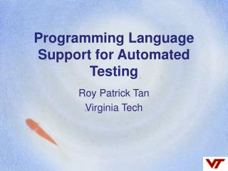 Programming Language Support for Automated Testing