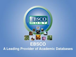 EBSCO A Leading Provider of  Academic  Databases