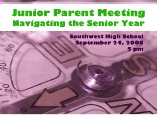 Junior Parent Meeting  Navigating the Senior Year
