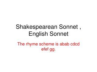 Shakespearean Sonnet , English Sonnet
