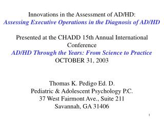 Innovations in the Assessment of AD/HD: Assessing Executive Operations in the Diagnosis of AD/HD Presented at the CHADD