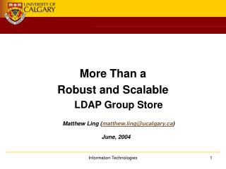 More Than a  Robust and Scalable LDAP Group Store Matthew Ling ( matthew.ling@ucalgary )