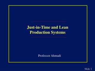 Just-in-Time and Lean Production Systems