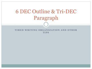 6 DEC Outline & Tri-DEC Paragraph