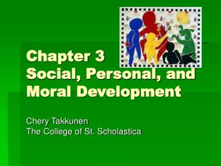 Chapter 3 Social, Personal, and Moral Development