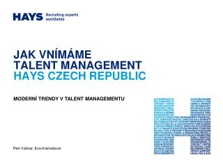 JAK VNÍMÁME  TALENT MANAGEMENT HAYS CZECH REPUBLIC