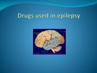 Drugs used in epilepsy
