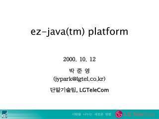 ez-java(tm) platform