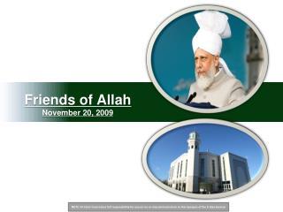 Friends of Allah November 20, 2009