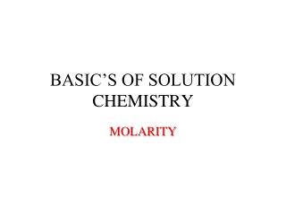 BASIC'S OF SOLUTION CHEMISTRY