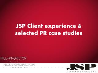JSP Client experience & selected PR case studies