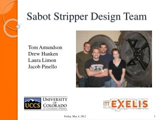 Sabot Stripper Design Team