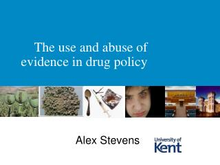 The use and abuse of evidence in drug policy