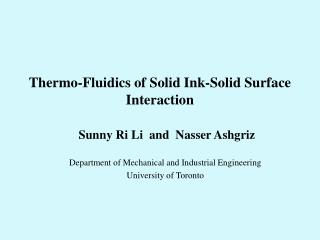 Thermo-Fluidics of Solid Ink-Solid Surface Interaction