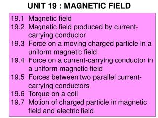 UNIT 19 : MAGNETIC FIELD