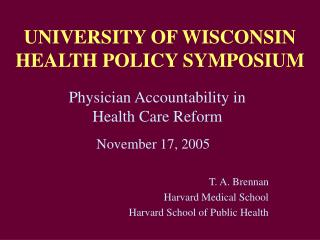 UNIVERSITY OF WISCONSIN HEALTH POLICY SYMPOSIUM