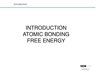 INTRODUCTION ATOMIC BONDING FREE ENERGY