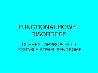 FUNCTIONAL BOWEL DISORDERS