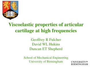 Viscoelastic properties of articular cartilage at high frequencies   Geoffrey R Fulcher David WL Hukins Duncan ET Shephe