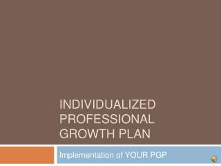 Individualized Professional Growth Plan