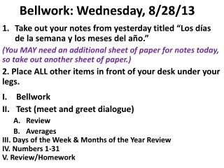 Bellwork: Wednesday, 8/28/13