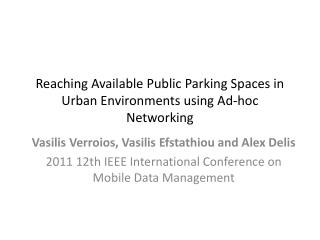 Reaching Available Public Parking Spaces in Urban Environments using Ad-hoc Networking