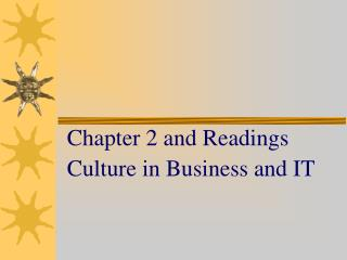 Chapter 2 and Readings Culture in Business and IT
