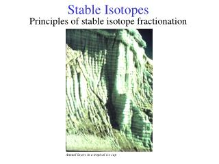 Stable Isotopes Principles of stable isotope fractionation