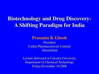 Biotechnology and Drug Discovery-  A Shifting Paradigm for India