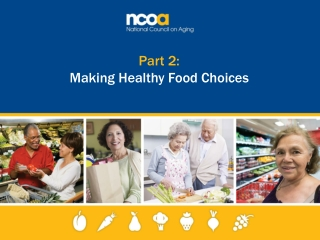 Making Healthy Food Choices  Section 2: Module 5