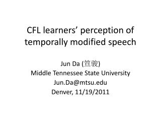 CFL learners' perception of temporally modified speech
