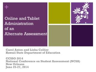 Online and Tablet  Administration of an Alternate Assessment