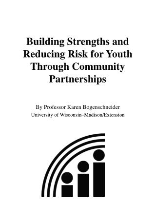 Building Strengths and Reducing Risk for Youth Through Community Partnerships
