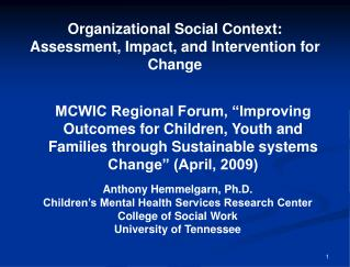 Organizational Social Context: Assessment, Impact, and Intervention for Change