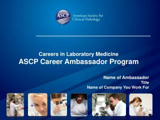 Name of Ambassador Title Name of Company You Work For
