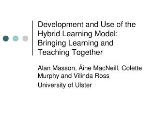 Development and Use of the Hybrid Learning Model:  Bringing Learning and Teaching Together