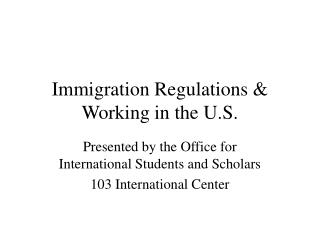 Immigration Regulations & Working in the U.S.