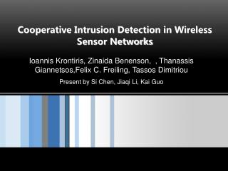 Cooperative Intrusion Detection in Wireless Sensor Networks