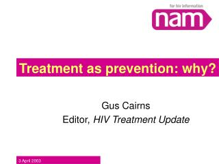 Treatment as prevention: why?