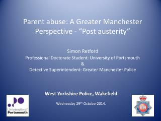 "Parent abuse: A Greater Manchester Perspective - ""Post austerity"""