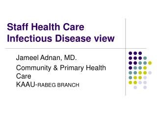 Staff Health Care Infectious Disease view