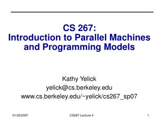 CS 267:  Introduction to Parallel Machines and Programming Models